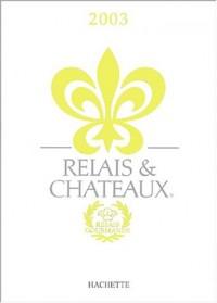 Relais & châteaux 2003