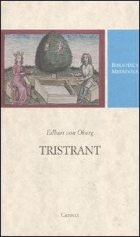 Tristrant. Testo tedesco a fronte
