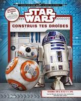 Star Wars, construis tes droïdes : Assemble BB-8, R2-D2 et C-3PO, tous les éléments nécessaires à leur construction sont inclus dans ce livre