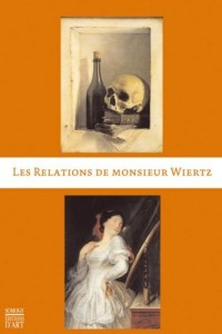 Les relations de Monsieur Wiertz : Coffret 2 volumes