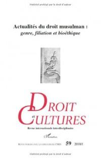 Droit et cultures, N° 59 2010/1 : Actualités du droit musulman : genre, filiation et bioéthique