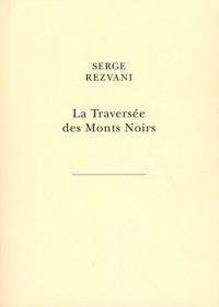 La Traversée des Monts Noirs : En supplément au Rêve de d'Alembert