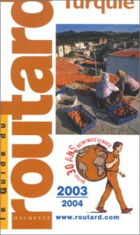 Guide du Routard : Turquie 2003/2004