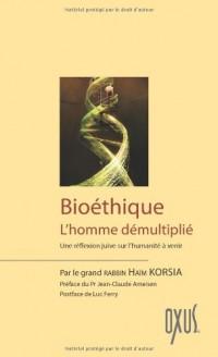 Bioethique - l'homme demultiplie