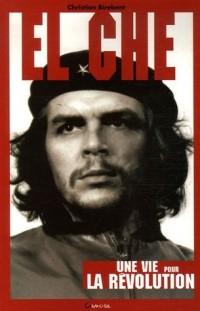 El Che - Une vie pour la Révolution