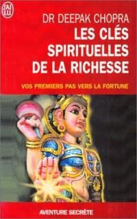 Les clés spirituelles de la richesse : Vos premiers pas vers la fortune