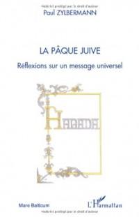 La Pâque juive : Réflexions sur un message universel
