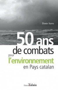50 ans de combats pour l'environnement dans les Pyrénées Orientales
