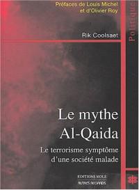 Le mythe Al-Quaida : Le terrorisme symptôme d'une société malade