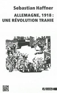 Allemagne 1918 : une révolution trahie