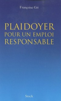 Plaidoyer pour un emploi responsable