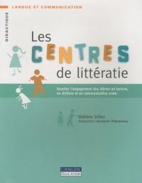 Les centres de littératie : Susciter l'engagement des élèves en lecture, en écriture et en communication orale