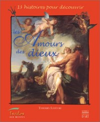 13 histoires pour découvrir les amours des dieux