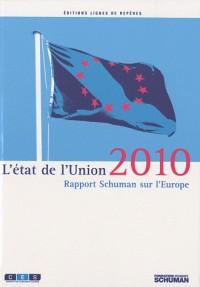 L'Etat de l'Union : Rapport Schuman 2010 sur l'Europe