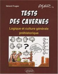 Tests des cavernes : Logique et culture générale préhistorique