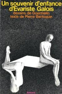 Un Souvenir d'enfance d'Évariste Galois