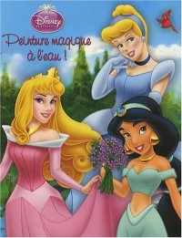 Peinture magique à l'eau : Disney Princesses