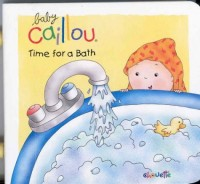 Baby Caillou Time for a Bath: With Handle