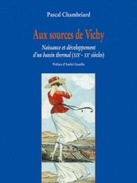 Aux sources de vichy. naissance et developpement d'un bassin thermal (XIX-xxe s.)