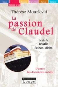 La passion de Claudel (grands caractères)