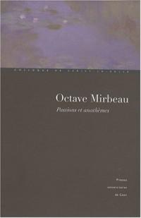 Octave Mirbeau : Passions et anathèmes