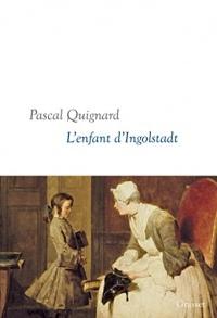 L'enfant d'Ingolstadt : Dernier Royaume, X - collection littéraire dirigée par Martine Saada