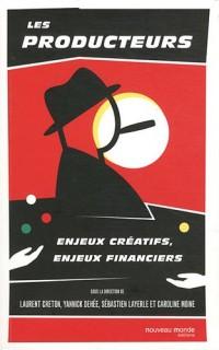 Les producteurs : Enjeux créatifs, enjeux financiers