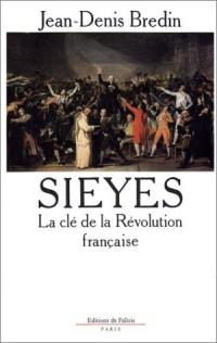 Sieyès : La clé de la Révolution française