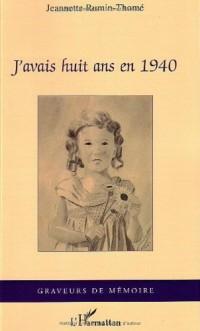 J'avais huit ans en 1940 : mémoire d'une grand-mère de l'ouest/ Jeannette Rumin-Thomé