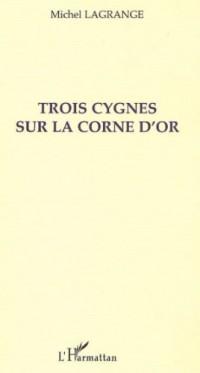 Trois Cygnes Sur la Corne d'Or