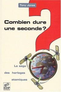 Combien dure une seconde ? La saga des horloges atomiques