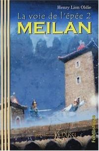 La voie de l'épée, Tome 2 : Meilan