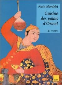 Cuisine des palais d'Orient : 129 recettes