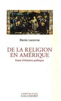 De la religion en Amérique : Essai d'histoire politique