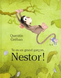 Tu es un grand garçon, Nestor !