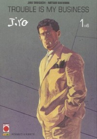 Trouble is my business. Jiro Taniguchi collection maxi