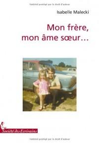 MON FRERE, MON AME SOEUR...
