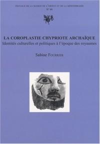La coroplastie chypriote archaïque : Identités culturelles et politiques à l'époque des royaumes