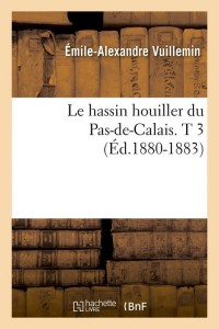 Le Hassin du Pas de Calais  T3  ed 1880 1883