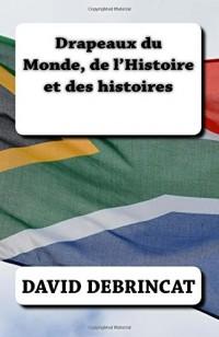 Drapeaux du Monde, de l'Histoire et des histoires