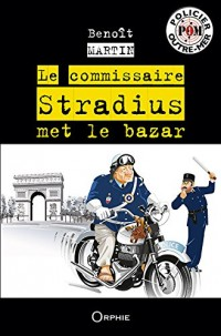 Le commissaire Stradius met le bazar