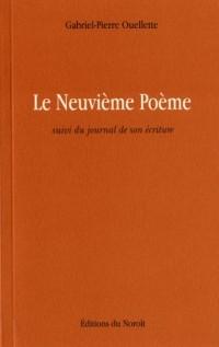 Le Neuvieme Poème Suivi du Journal de Son Ecriture