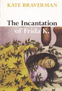 Incantation of Frida K