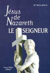 Jésus de Nazareth, le Seigneur