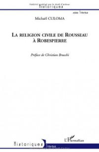 La religion civile de Rousseau à Robespierre