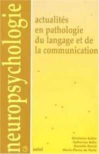 Actualites en pathologie du language et de la communication