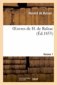 Oeuvres de H. de Balzac. Vol. 1. Avant Propos. le Bal de Sceaux. la Bourse. Etude de Femme