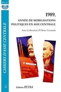 1989, Annee de Mobilisations Politiques en Asie Centrale