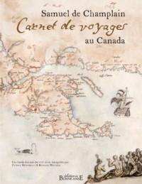 Samuel de Champlain, Carnets de Voyages au Canada