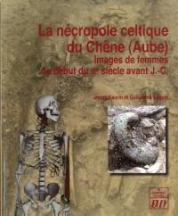 Necropole Celtique du Chene  Aube